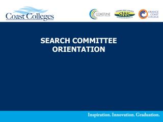SEARCH COMMITTEE ORIENTATION