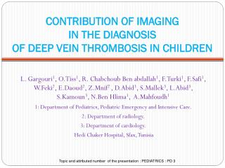 CONTRIBUTION OF IMAGING  IN THE DIAGNOSIS  OF DEEP VEIN THROMBOSIS IN CHILDREN