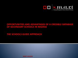 OPPORTUNITIES AND ADVANTAGES OF A CREDIBLE DATABASE OF SECONDARY SCHOOLS IN NIGERIA