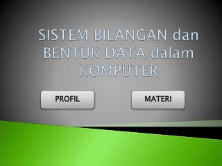 SISTEM BILANGAN  dan  BENTUK DATA  dalam  KOMPUTER