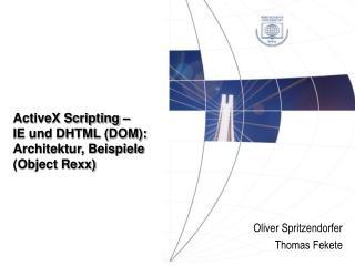 ActiveX Scripting –  IE und DHTML (DOM):  Architektur, Beispiele  (Object Rexx)