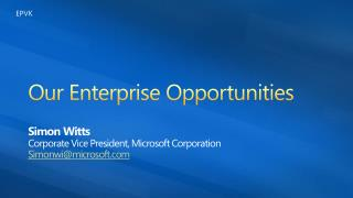 Our Enterprise Opportunities
