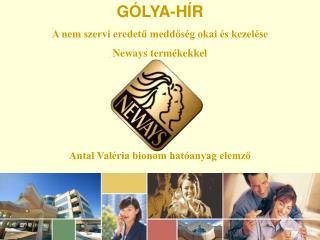 GÓLYA-HÍR A nem szervi eredetű meddőség okai és kezelése   Neways termékekkel