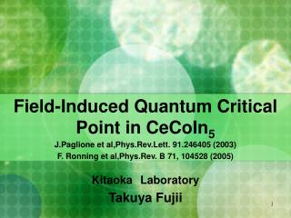 Field-Induced Quantum Critical Point in CeCoIn 5