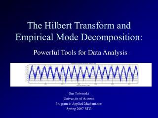 The Hilbert Transform and Empirical Mode Decomposition: