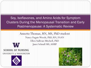Annette Thomas, RN, MS, PhD student Nancy Fugate Woods, PhD, RN, FAAN Ellen Sullivan Mitchell, PhD