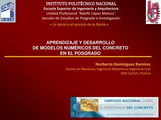 APRENDIZAJE Y DESARROLLO  DE MODELOS NUMÉRICOS DEL CONCRETO  EN EL POSGRADO