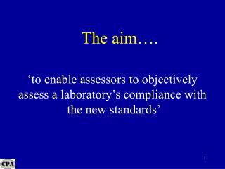 The aim….