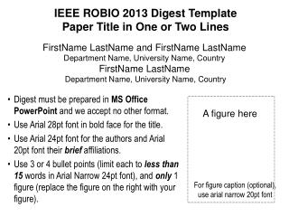IEEE ROBIO 2013 Digest Template Paper Title in One or Two Lines