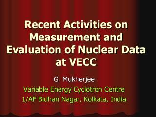 Recent Activities on Measurement and Evaluation of Nuclear Data at VECC