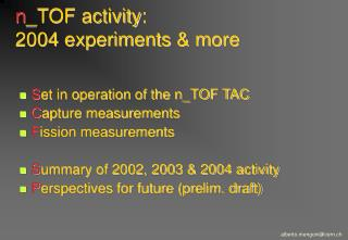 n _TOF activity : 2004  experiments  & more