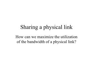 Sharing a physical link