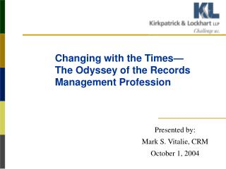 Changing with the Times— The Odyssey of the Records Management Profession