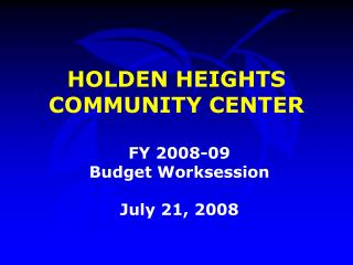 HOLDEN HEIGHTS COMMUNITY CENTER