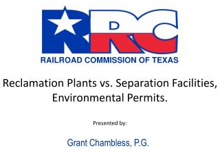 Reclamation  Plants  vs.  Separation  Facilities, Environmental Permits. Presented by: