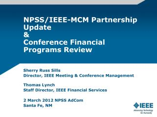 NPSS/IEEE-MCM Partnership Update & Conference Financial Programs Review