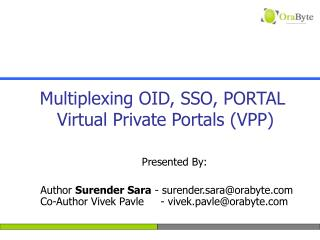 Multiplexing OID, SSO, PORTAL  Virtual Private Portals (VPP)