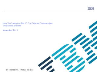 How To Create An IBM ID For External Communities Employees process November 2013