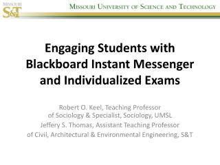 Engaging Students with Blackboard Instant Messenger and Individualized Exams