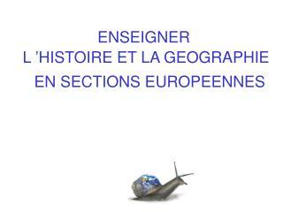 ENSEIGNER  L'HISTOIRE ET LA GEOGRAPHIE