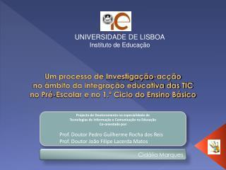 UNIVERSIDADE DE LISBOA Instituto de Educação