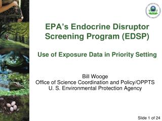 EPA's Endocrine Disruptor Screening Program (EDSP) Use of Exposure Data in Priority Setting