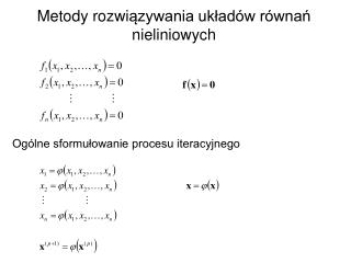 Metody rozwi ązywania układów równań  nie liniowych