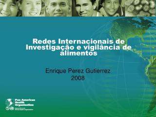 Redes Internacionais de Investigação e vigilância de alimentos