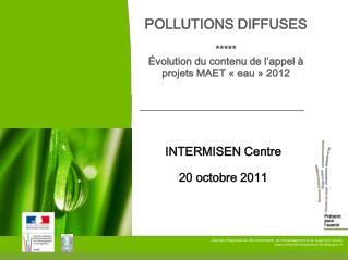POLLUTIONS DIFFUSES ***** Évolution du contenu de l'appel à projets MAET «eau» 2012