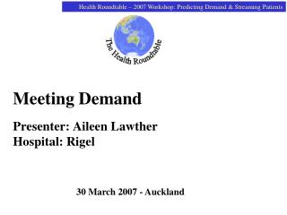 Meeting Demand Presenter: Aileen Lawther Hospital: Rigel