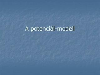 A potenciál-modell