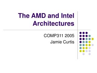 The AMD and Intel Architectures