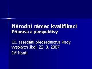 Národní rámec kvalifikací Příprava a perspektivy