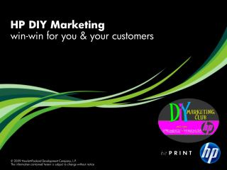 HP DIY Marketing win-win for you & your customers