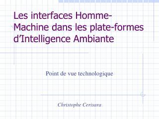 Les interfaces Homme-Machine dans les plate-formes d'Intelligence Ambiante