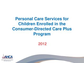 Personal Care Services for Children Enrolled in the Consumer-Directed Care Plus Program