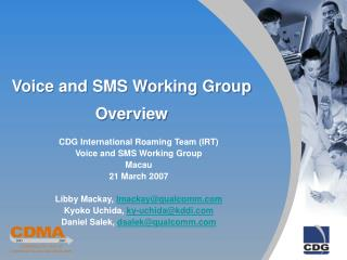 Voice and SMS Working Group Overview