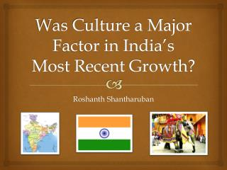 Was Culture a Major Factor in India's Most Recent Growth?