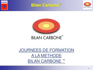 JOURNEES DE FORMATION  A LA METHODE BILAN CARBONE  ™