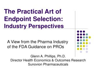 The Practical Art of  Endpoint Selection:  Industry Perspectives