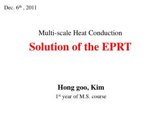 Multi-scale Heat Conduction Solution of the EPRT