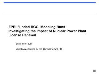 EPRI Funded RGGI Modeling Runs Investigating the Impact of Nuclear Power Plant License Renewal