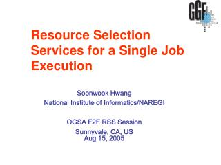 Resource Selection Services for a Single Job Execution