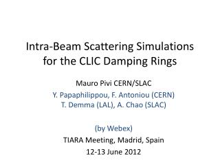 Intra-Beam Scattering  Simulations for the CLIC  Damping Rings