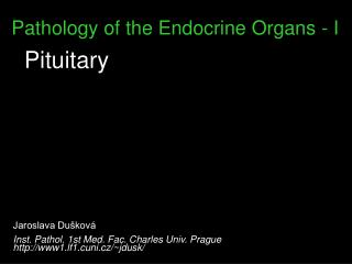Pathology of the Endocrine Organs - I