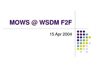 MOWS @ WSDM F2F