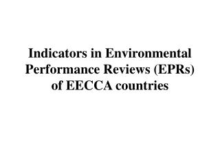 Indicators in Environmental Performance Reviews (EPRs) of EECCA countries