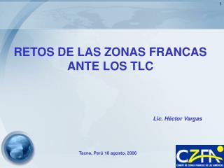RETOS DE LAS ZONAS FRANCAS ANTE LOS TLC