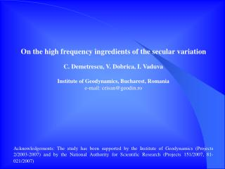 On the high frequency ingredients of the secular variation C. Demetrescu, V. Dobrica , I. Vaduva