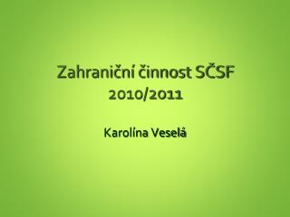 Zahraniční činnost SČSF 2010/2011